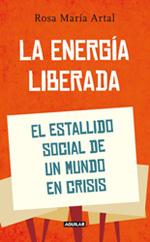Portada del libro «La energía Liberada: el estallido social de un mundo en crisis»